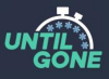Until Gone Coupons